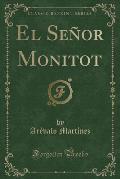 El Senor Monitot (Classic Reprint)