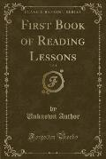 First Book of Reading Lessons, Vol. 1 (Classic Reprint)