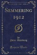 Semmering 1912 (Classic Reprint)