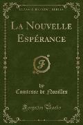 La Nouvelle Esperance (Classic Reprint)