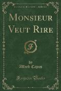 Monsieur Veut Rire (Classic Reprint)