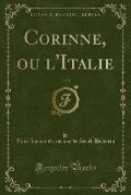 Corinne Ou L'Italie, Vol. 1 (Classic Reprint)