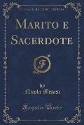 Marito E Sacerdote (Classic Reprint)