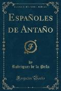 Espanoles de Antano (Classic Reprint)