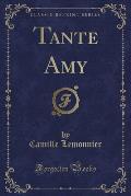 Tante Amy (Classic Reprint)
