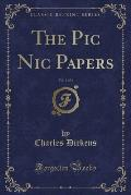 The PIC Nic Papers, Vol. 1 of 3 (Classic Reprint)