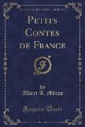 Petits Contes de France (Classic Reprint)