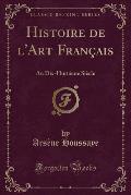 Histoire de L'Art Francais: Au Dix-Huitieme Siecle (Classic Reprint)