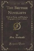 The British Novelists, Vol. 24: With an Essay, and Prefaces, Biographical and Critical (Classic Reprint)