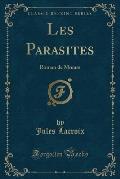 Les Parasites: Roman de M Urs (Classic Reprint)