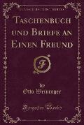 Taschenbuch Und Briefe an Einen Freund (Classic Reprint)