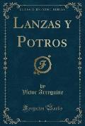 Lanzas y Potros (Classic Reprint)