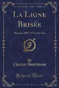 La Ligne Brisee: Histoire D'Il y a Trente ANS (Classic Reprint)