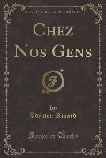 Chez Nos Gens (Classic Reprint)