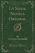 La Sigea, Novela Original (Classic Reprint)