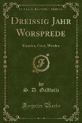 Dreissig Jahr Worsprede: Kunstler, Geist, Werden (Classic Reprint)