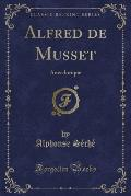 Alfred de Musset Anecdotique (Classic Reprint)