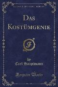 Das Kostumgenie (Classic Reprint)