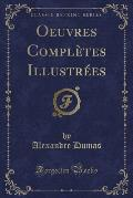 Oeuvres Completes Illustrees (Classic Reprint)