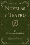 Novelas y Teatro (Classic Reprint)