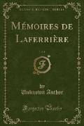 Memoires de Laferriere, Vol. 1 (Classic Reprint)