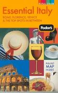 Fodors Essential Italy Rome Florence Venice & the Top Spots in Between 3rd Edition Pullout Map Inside