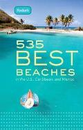 Fodor's 535 Best Beaches, 1st Edition: In the U.S., Caribbean, and Mexico (Fodor's 535 Best Beaches in the U.S., Caribbean, & Mexico)