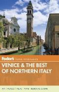Fodors Venice & the Best of Northern Italy 1st Edition