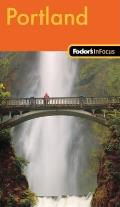 Fodors In Focus Portland 1st Edition