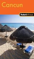 Fodors In Focus Cancun 1st Edition