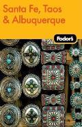 Fodors Santa Fe Taos & Albuquerque 2nd Edition