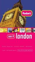 Fodors See It London 2nd Edition