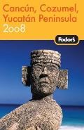 Fodors Cancun Cozumel & The Yucatan 2008
