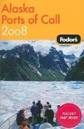 Fodors Alaska Ports Of Call 2008