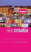 Fodors See It Croatia 1st Edition