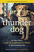 Thunder Dog A Blind Man His Guide Dog & the Triumph of Trust at Ground Zero