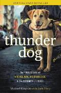 Thunder Dog The True Story of a Blind Man His Guide Dog & the Triumph of Trust