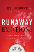 Runaway Emotions Why You Feel the Way You Do & What God Wants You to Do about It