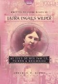 Writings to Young Women on Laura Ingalls Wilder as Told by Her Family Friends & Neighbors
