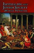 Imperialism and Jewish Society: 200 B.C.E. To 640 C.E