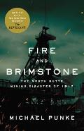 Fire & Brimstone The North Butte Mining Disaster of 1917