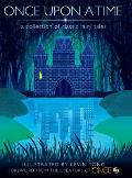 Once Upon a Time: A Collection of Classic Fairy Tales a Collection of Classic Fairy Tales