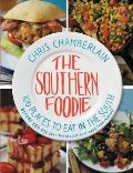 Southern Foodie 100 Places to Eat in the South Before You Die & the Recipes That Made Them Famous