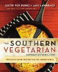 Southern Vegetarian Cookbook 100 Down Home Recipes for the Modern Table