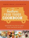 Southern Food Truck Cookbook Discover the Souths Best Food on Four Wheels