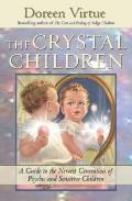 Crystal Children A Guide To The Newest Generat