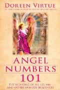 Angel Numbers 101 The Meaning of 111 123 444 & Other Number Sequences