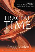 Fractal Time The Secret of 2012 & a New World Age