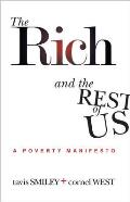Rich & the Rest of Us A Poverty Manifesto