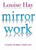 Mirror Work 21 Days to Heal Your Life